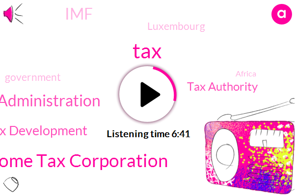 Personal Income Tax Corporation,African Tax Administration,International Center For Tax Development,Tax Authority,IMF,Government,Luxembourg,Africa,Democratic Republic Of Congo,Imf World Bank,Nigeria,Ethiopia,Uganda,Mauritius,Nausea,Zaman