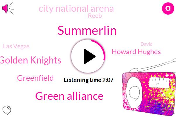Summerlin,Green Alliance,Golden Knights,Greenfield,Howard Hughes,City National Arena,Reeb,Las Vegas,David,Nevada,Raffelson,NHL,Twenty Years
