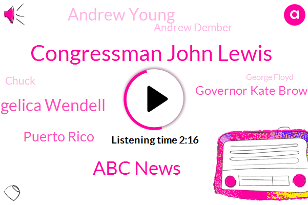 Congressman John Lewis,Abc News,Mom Angelica Wendell,Puerto Rico,Governor Kate Brown,ABC,Andrew Young,Andrew Dember,Chuck,George Floyd,Congressman,Washington,Mohr,Portland Police,Texas County,Oregon,Evie,Reverend C. T. Vivian Someone,Department Of Homeland Security,Fever