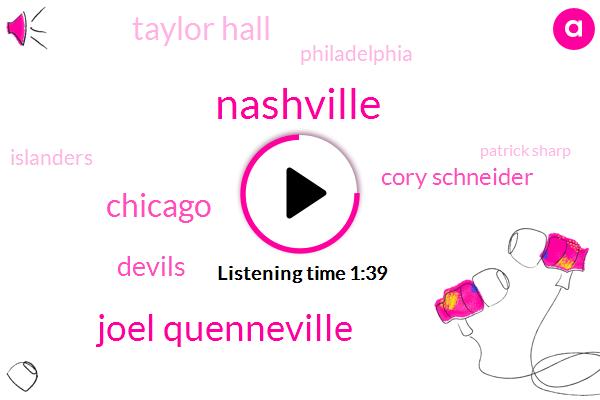 Nashville,Joel Quenneville,Chicago,Devils,Cory Schneider,Taylor Hall,Philadelphia,Islanders,Patrick Sharp,GM,Elliott,Philly,Three Minutes