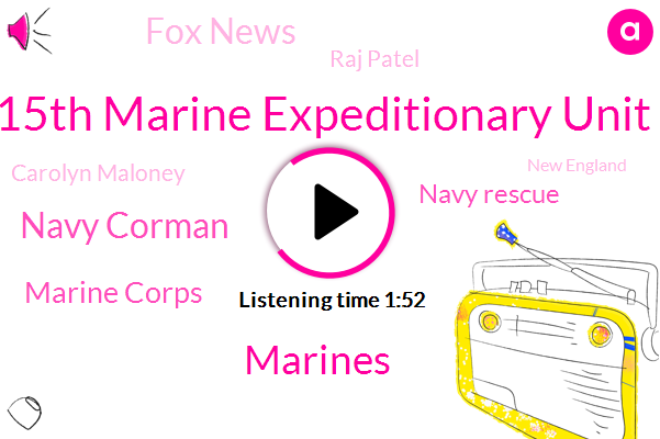 15Th Marine Expeditionary Unit,Marines,Navy Corman,Marine Corps,Navy Rescue,Fox News,Raj Patel,Carolyn Maloney,New England,Lucas Tomlinson,San Diego,United States,Lebanon,North Carolina,Pentagon,Assault,New York,Southern California,America