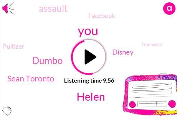 Helen,Dumbo,Sean Toronto,Disney,Assault,Facebook,Pulitzer,Tom Waits,Publisher,Bill,Illinois,Ray Hugh,Katie K,Eric,Jerry,Official,Stewart,Jim Crow