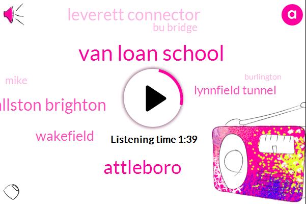 Van Loan School,Attleboro,Allston Brighton,Wakefield,Lynnfield Tunnel,Leverett Connector,Bu Bridge,WBZ,Mike,Burlington,Newton Corner