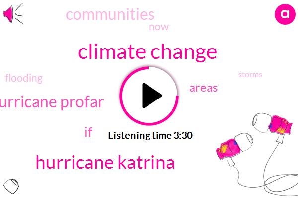 Climate Change,Hurricane Katrina,Hurricane Profar