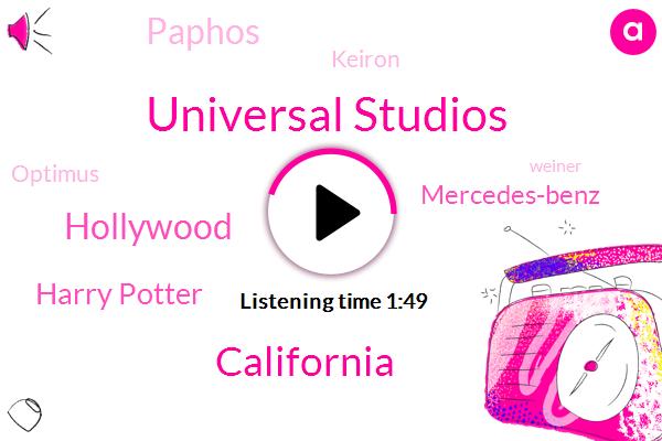 Universal Studios,California,Harry Potter,Hollywood,Mercedes-Benz,Paphos,Keiron,Optimus,Weiner,K Rock,Nixon,One Hundred Seventy Five Days,Forty Nine Dollars,Twenty Second,Nine Months