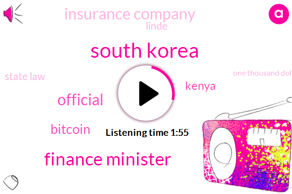 South Korea,Finance Minister,Official,Bitcoin,Kenya,Insurance Company,Linde,State Law,One Thousand Dollars,30 Percent