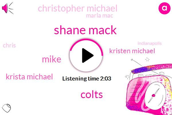 Shane Mack,Colts,Mike,Krista Michael,Kristen Michael,Christopher Michael,Marla Mac,Chris,Indianapolis,Kristen Michael Marla Mac,Michael,Henry,Ten Percent,One Year