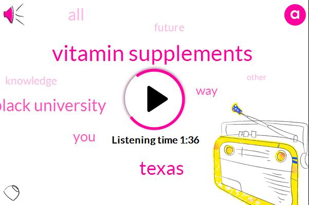 Vitamin Supplements,Texas,Dennis Black University