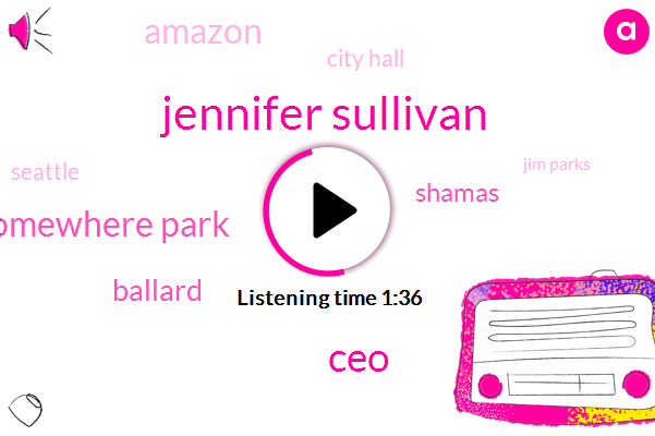 Komo,Jennifer Sullivan,CEO,Somewhere Park,Ballard,Shamas,Amazon,City Hall,Seattle,Jim Parks,Seventy Five Million Dollars,Fifty Thousand Dollars,Thirty Years,401K