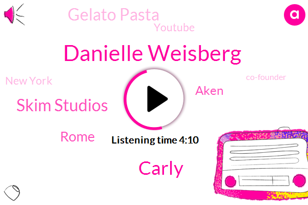 Danielle Weisberg,Carly,Skim Studios,Rome,Gelato Pasta,Aken,Youtube,New York,Co-Founder,New York City,D._C,Intern,York,Partner,Corporate America,Twenty Five Years