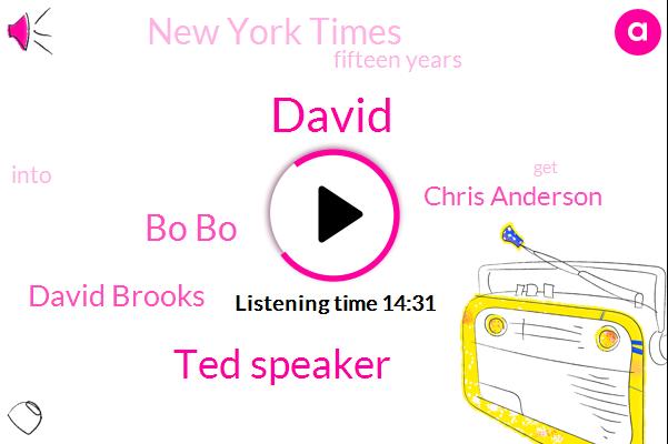 Ted Speaker,Bo Bo,David Brooks,Chris Anderson,David,New York Times,Fifteen Years