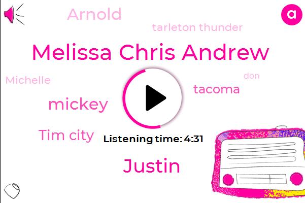 Melissa Chris Andrew,Justin,Mickey,Tim City,Tacoma,Arnold,Tarleton Thunder,Michelle,DON,Attorney,Goldblum,Jeff Gold,Stanton,Andrews,Reich,Washington