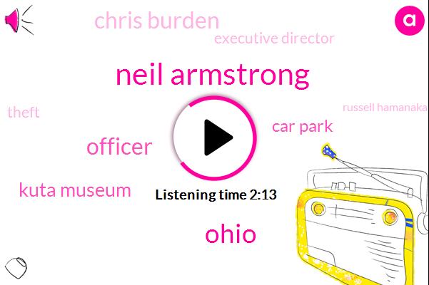 Neil Armstrong,Ohio,Officer,Kuta Museum,Car Park,Chris Burden,Executive Director,Theft,Russell Hamanaka,FBI,IMF,Police Chief,Russell Hun,America,Ohio Bureau Of Criminal,Twenty Three Fifty Nine Hour