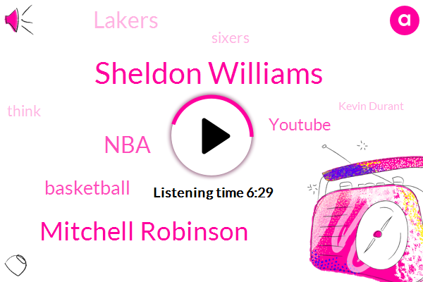 Sheldon Williams,Mitchell Robinson,NBA,Basketball,Youtube,Lakers,Sixers,Kevin Durant,Robert Williams Lea Lea,Russell Westbrook,Clippers,Orlando,Ken Griffey,Antanus,Nuggets,Stanley Roper,Popadopoulos,Yannis,Google,Leon Williams