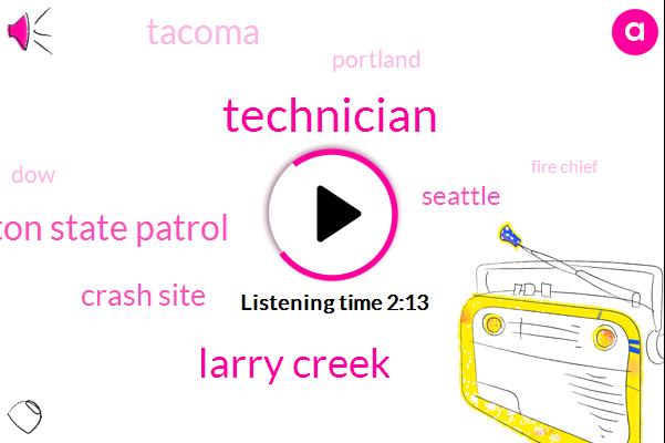 Technician,Larry Creek,Washington State Patrol,Crash Site,Seattle,Tacoma,Portland,DOW,Fire Chief,Keith Eldridge,Interstate 5,Komo,Insurance Money,Ten Minutes