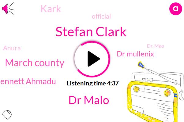 Stefan Clark,Dr Malo,March County,Bennett Ahmadu,Dr Mullenix,Kark,Official,Anura,Dr. Mao,Maui,San Francisco,Sacramento,Melanie,Twenty Two Years