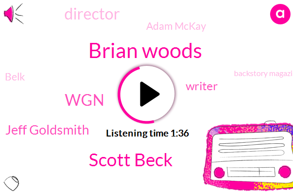 Brian Woods,Scott Beck,WGN,Jeff Goldsmith,Writer,Director,Adam Mckay,Belk,Backstory Magazine,John Christine Christie,Israel
