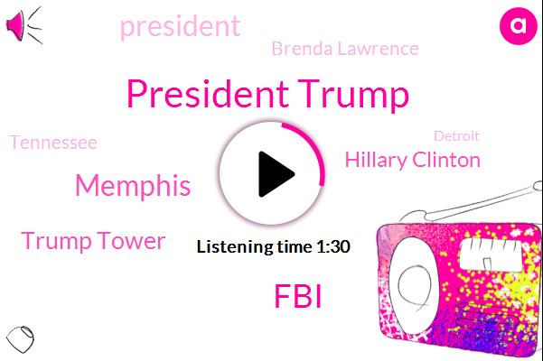 President Trump,FBI,Memphis,Trump Tower,ABC,Hillary Clinton,Brenda Lawrence,Tennessee,Detroit,Marshall,John