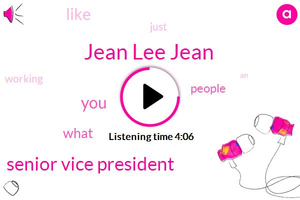 Jean Lee Jean,Senior Vice President