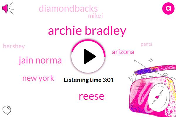 Archie Bradley,Reese,Jain Norma,New York,Arizona,Diamondbacks,Mike I,Hershey