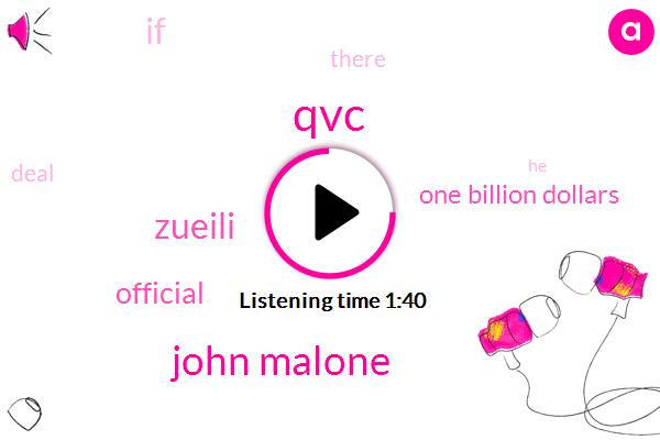 QVC,John Malone,Zueili,Official,One Billion Dollars