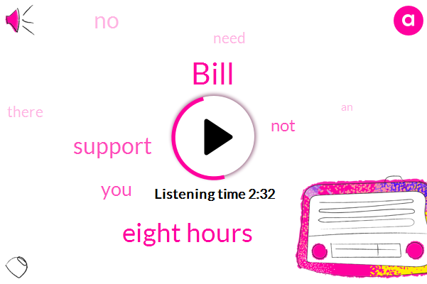 Bill,Eight Hours