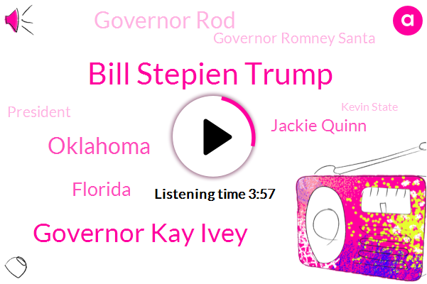 Bill Stepien Trump,Governor Kay Ivey,Oklahoma,Florida,Jackie Quinn,Governor Rod,Governor Romney Santa,President Trump,Kevin State,Alabama,Texas,California,Kevin Stitt,Dr Anthony Fauci,Betsy Devos,US.,AP,Donahue