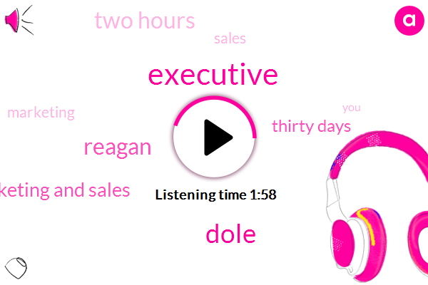 Executive,Dole,Reagan,Marketing And Sales,Thirty Days,Two Hours