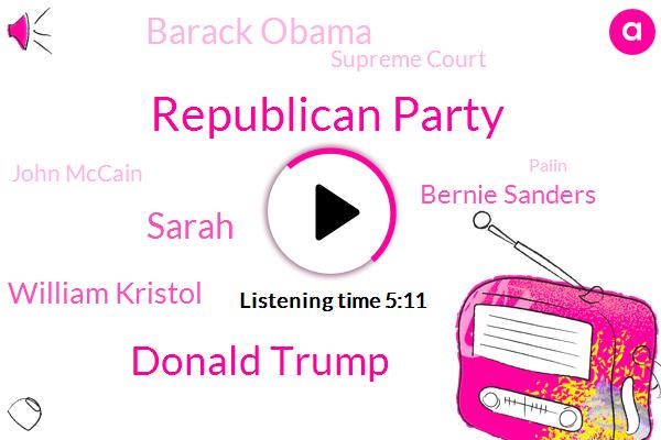 Republican Party,Donald Trump,Sarah,William Kristol,Bernie Sanders,Barack Obama,Supreme Court,John Mccain,Palin,America,Rape