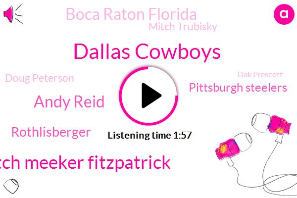Dallas Cowboys,Butch Meeker Fitzpatrick,Andy Reid,Rothlisberger,Pittsburgh Steelers,Boca Raton Florida,Mitch Trubisky,Doug Peterson,Dak Prescott,Florida,Dallas,Mike Tanenbaum,Jeremy,Week Division,Khalil,T. J. Watt