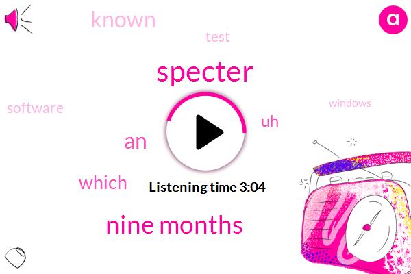 Specter,Nine Months