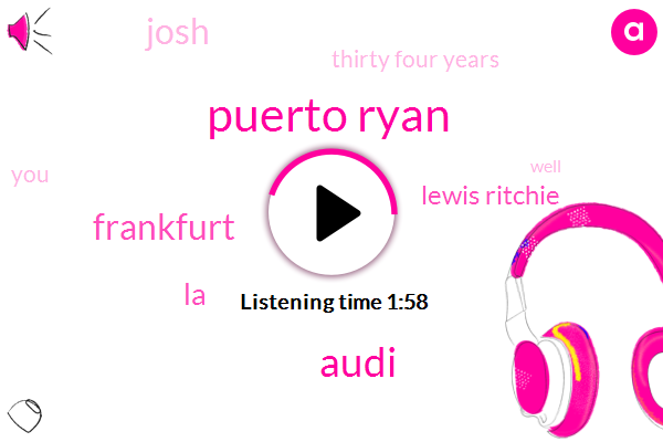 Puerto Ryan,Audi,Frankfurt,LA,Lewis Ritchie,Josh,Thirty Four Years