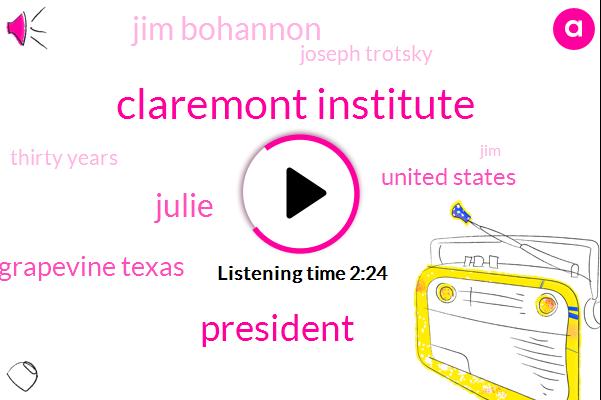 Claremont Institute,President Trump,Julie,Grapevine Texas,United States,Jim Bohannon,Joseph Trotsky,Thirty Years