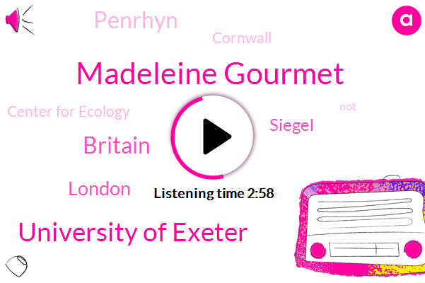 Madeleine Gourmet,University Of Exeter,Britain,London,Siegel,Penrhyn,Cornwall,Center For Ecology