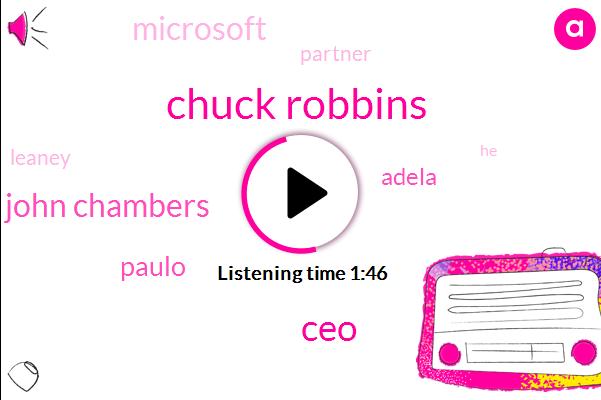 Chuck Robbins,John Chambers,CEO,Paulo,Adela,Microsoft,Partner,Leaney
