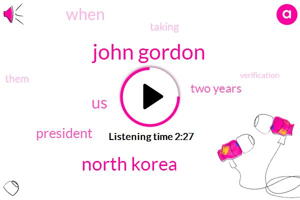 John Gordon,North Korea,President Trump,United States,Two Years