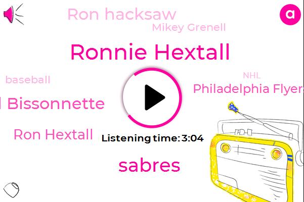 Ronnie Hextall,Sabres,Paul Bissonnette,Ron Hextall,Philadelphia Flyers,Ron Hacksaw,Mikey Grenell,Baseball,NHL,NFL,Philadelphia,Simmons,GM,Producer,David,Ottawa,General Manager,Dave,MVP
