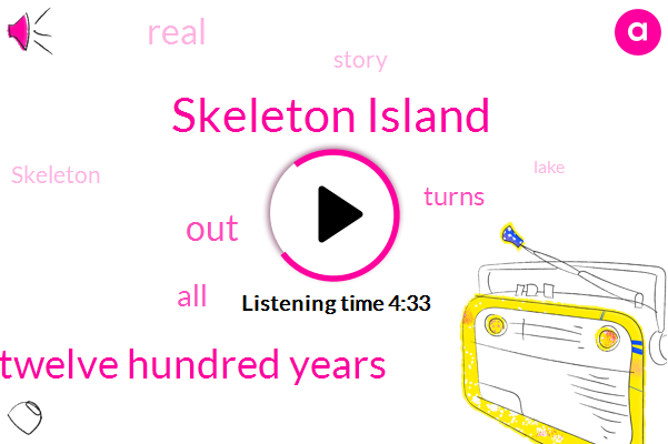 Skeleton Island,Twelve Hundred Years