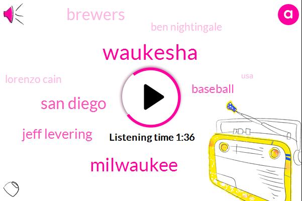 Waukesha,Milwaukee,San Diego,Jeff Levering,Baseball,Brewers,Ben Nightingale,Lorenzo Cain,USA,Thirty Four Degrees,Thirty Six Degrees,Forty One Degrees