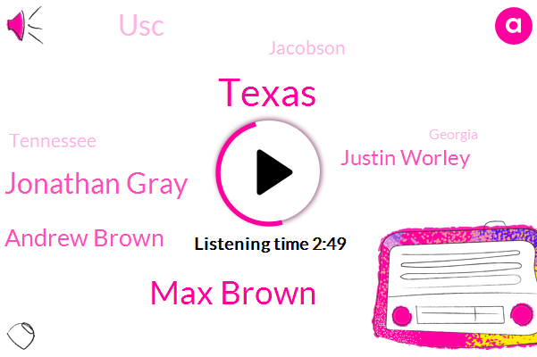 Max Brown,Jonathan Gray,Texas,Andrew Brown,Justin Worley,USC,Jacobson,Tennessee,Georgia,Pittsburgh