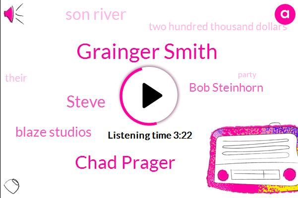 Grainger Smith,Chad Prager,Steve,Blaze Studios,Bob Steinhorn,Son River,Two Hundred Thousand Dollars