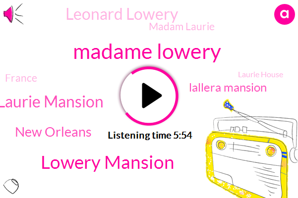 Madame Lowery,Lowery Mansion,Laurie Mansion,New Orleans,Lallera Mansion,Leonard Lowery,Madam Laurie,France,Laurie House,Delphine,Paris