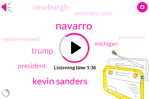 Navarro,Kevin Sanders,Donald Trump,President Trump,Michigan,Newburgh,Washington Post,Michael Medved,John Mcculloch,Thirty One Degrees,Two Inches