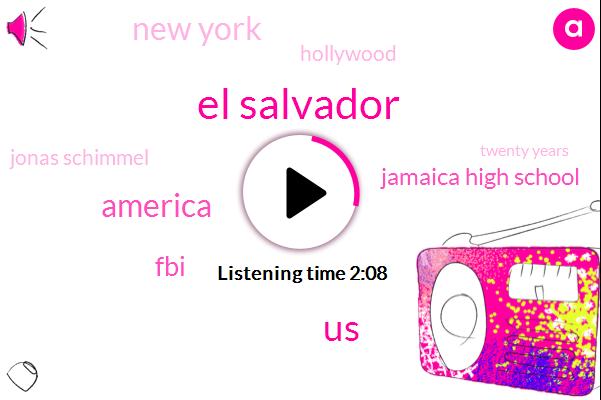 El Salvador,United States,America,FBI,Jamaica High School,New York,Hollywood,Jonas Schimmel,Twenty Years