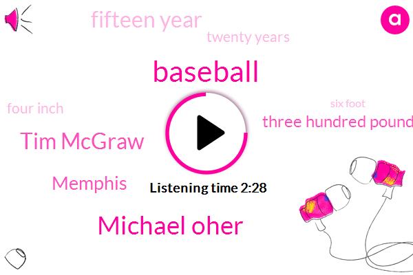 Baseball,Michael Oher,Tim Mcgraw,Memphis,Three Hundred Pound,Fifteen Year,Twenty Years,Four Inch,Six Foot