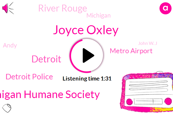 Joyce Oxley,Michigan Humane Society,Detroit,Detroit Police,Metro Airport,River Rouge,Michigan,Andy,John W. J