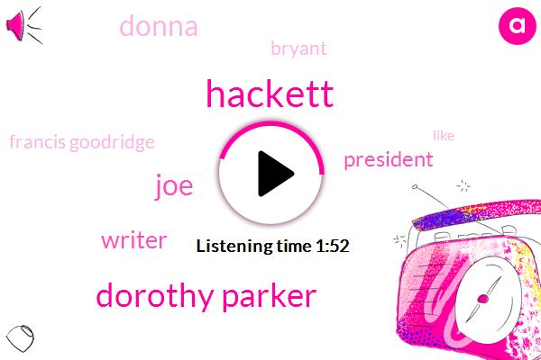 Hackett,Dorothy Parker,JOE,Writer,President Trump,Donna,Bryant,Francis Goodridge