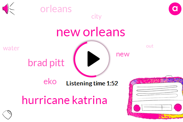 New Orleans,Hurricane Katrina,Brad Pitt,America,EKO