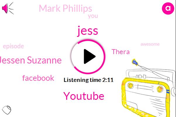 Jess,Youtube,Jessen Suzanne,Facebook,Thera,Mark Phillips