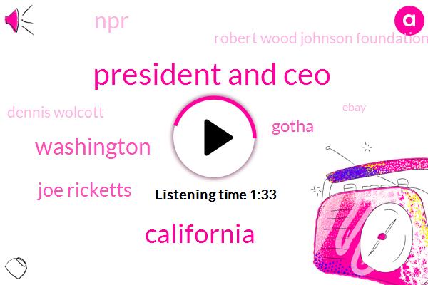 President And Ceo,Wnyc,California,Washington,Joe Ricketts,Gotha,NPR,Robert Wood Johnson Foundation,Dennis Wolcott,Ebay,New York,Thirty Eight Degrees,Twenty Years